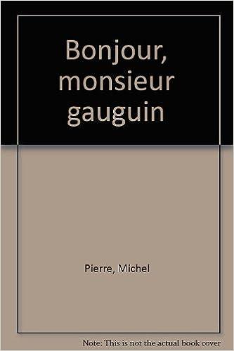 En ligne téléchargement gratuit Bonjour, Monsieur Gauguin pdf