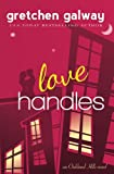 Love Handles (A Romantic Comedy) (Oakland Hills) by  Gretchen Galway in stock, buy online here