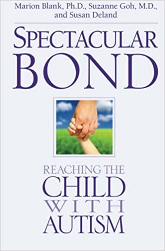 Spectacular Bond: Reaching the Child with Autism - Popular Autism Related Book