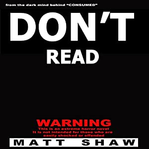 Don't Read: A Novel of Extreme Horror, Sex, and Gore Audiobook