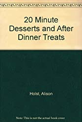 20 Minute Desserts and After Dinner Treats
