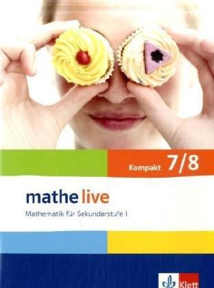 Mathe live - kompakt. Mathematik für Sekundarstufe I/Schülerbuch 7/8