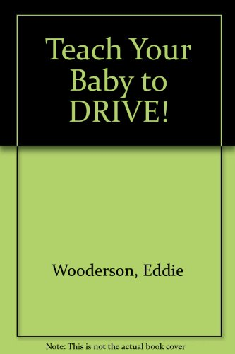 Teach Your Baby to DRIVE!