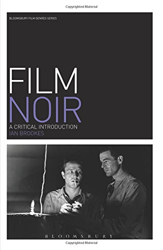 Film Noir: A Critical Introduction (Film Genres)