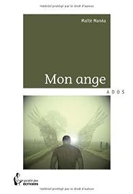 MON ANGE par Maïté Manéa
