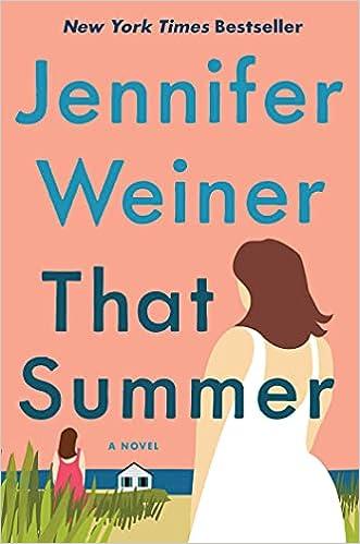 That Summer: A Novel: Weiner, Jennifer: 9781501133541: Amazon.com: Books
