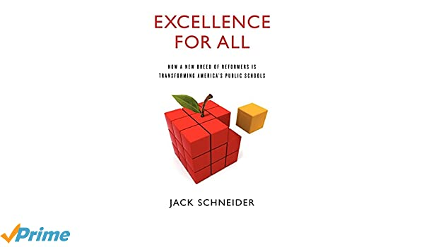 Excellence for All: How a New Breed of Reformers Is Transforming ...