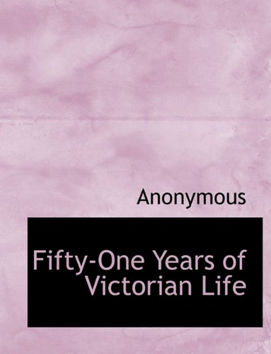Fifty-One Years of Victorian Life pdf