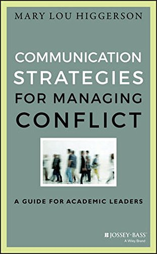 Communication Strategies for Managing Conflict: A Guide for Academic Leaders (Jossey-Bass Resources for Department Chairs)