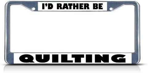 Fastasticdeals Id Rather Be Quilting License Plate Frame Tag Holder Cover