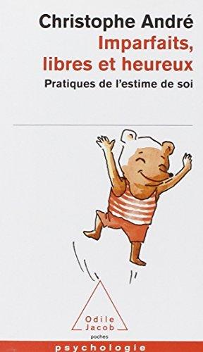 By Christophe Andre Imparfaits, Libres ET Heureux: Pratiques De L'Estime De Soi French Edition Mass Market Paperback