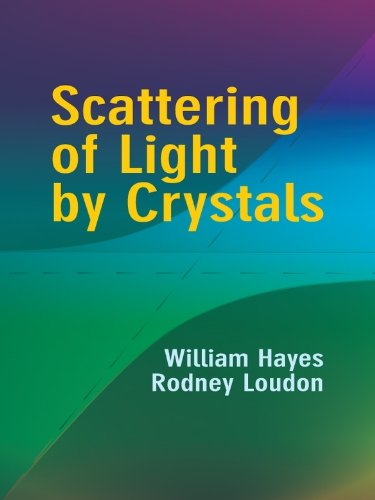 (Scattering of Light by Crystals (Dover Books on Physics))