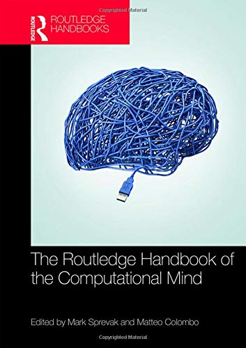 The Routledge Handbook of the Computational Mind (Routledge Handbooks in Philosophy)-cover