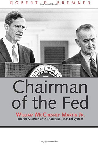 Chairman of the Fed: William McChesney Martin