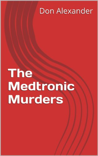 The Medtronic Murders