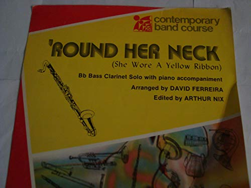 'Round Her Neck (She Wore a Yellow Ribbon) Bb Bass Clarinet Solo (Contemporary Band Course, Level One)