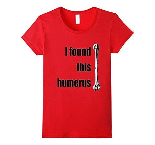 womens-i-found-this-humerus-bone-humor-gift-idea-shirt-medium-red