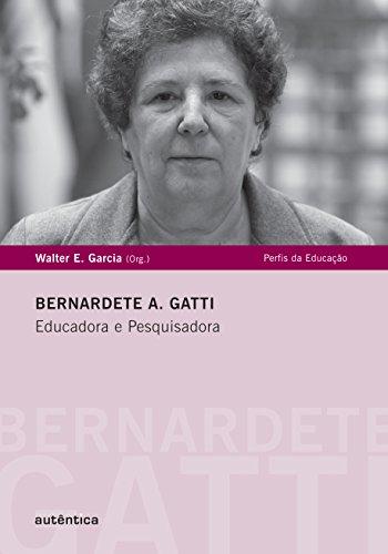 Bernardete Gatti. Educadora e Pesquisadora
