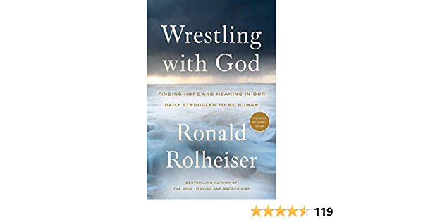 Wrestling with God: Finding Hope and Meaning in Our Daily Struggles to Be Human (English Edition)