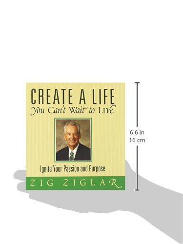 Create a Life You Can't Wait to Live: Ignite Your Passion and Purpose