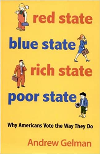 Red State, Blue State, Rich State, Poor State: Why Americans ... on red blue us map, red blue pennsylvania map, swing state, red blue texas map, red blue new york city, red blue election map 2014, red blue interactive map, red blue electoral map 2014, red blue world map, solid south, navy blue state map, red blue governor map, red blue map for elections, red blue alabama map, red blue arizona map, red blue election map 2016, red blue map of florida, red blue colorado map, red blue congressional map, red blue district map, libertarian party, missouri bellwether, jesusland map, republican map, purple america, red blue county map,