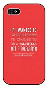 LJF phone case iPhone 5C If I wanted to work for free I'd choose to be a volunteer not a freelancer - Black plastic case / Inspirational and motivational life quotes / SURELOCK AUTHENTIC