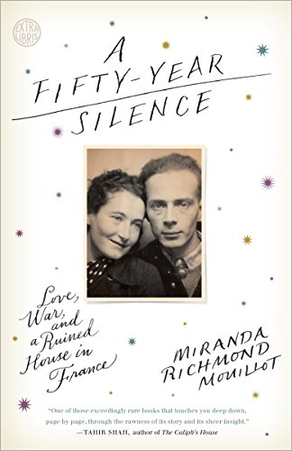 A Fifty-Year Silence: Love, War, and a Ruined House in France cover