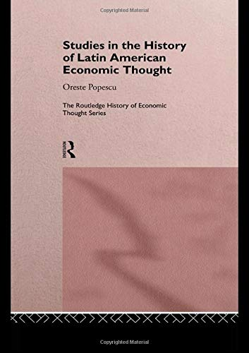Studies in the History of Latin American Economic Thought (The Routledge History of Economic Thought)