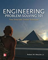 Engineering Problem-Solving 101: Time-Tested and Timeless Techniques (Mechanical Engineering)