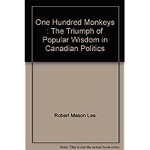 One Hundred Monkeys: The Triumph of Popular Wisdom in Canadian Politics