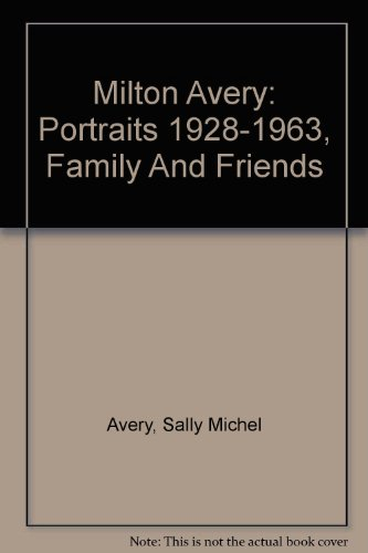Milton Avery. Portraits 1928-1963 Family and Friends