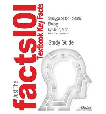 Read Online Outlines & Highlights for Forensic Biology by Alan Gunn (Paperback) - Common pdf epub