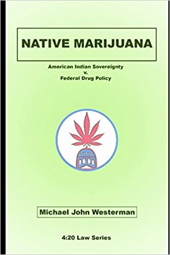 Native Marijuana: American Indian Sovereignty v  Federal