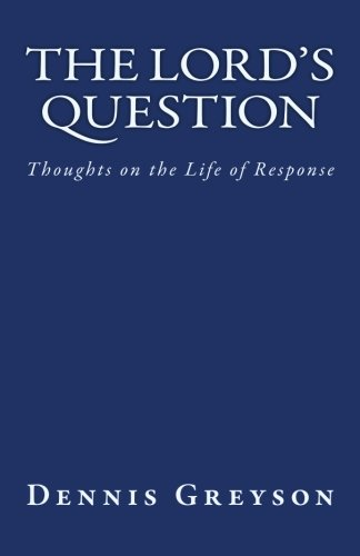 The Lord's Question: Thoughts on the Life of Response