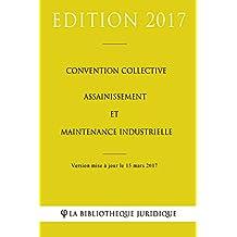 Convention collective Assainissement et Maintenance industrielle (French Edition)