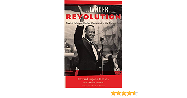 A Dancer in the Revolution: Stretch Johnson, Harlem Communist at the Cotton Club (English Edition)