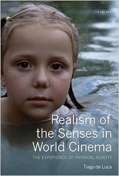 Book Realism of the Senses in World Cinema (Tauris World Cinema Series)