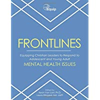 FRONTLINES: Equipping Christian Leaders to Respond to Adolescent and Young Adult MENTAL HEALTH ISSUES