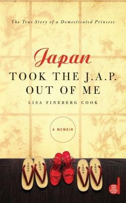Read Online [(Japan Took the J.A.P. Out of Me )] [Author: Lisa Fineberg Cook] [Jan-2010] ebook