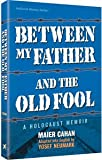 Between My Father and the Old Fool, Maier Cahan and Yosef Neumark, 1578193575