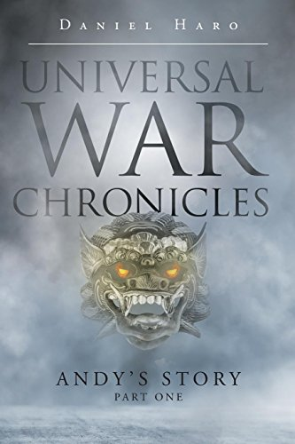 Universal War Chronicles: Andy's Story - Part One