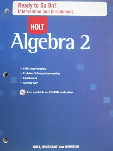 Holt Algebra 2: Ready to Go On? Intervention and Enrichment (Holt Rinehart And Winston Algebra 1 Worksheets)
