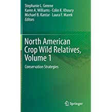 North American Crop Wild Relatives, Volume 1: Conservation Strategies