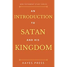 An Introduction to Satan And His Kingdom