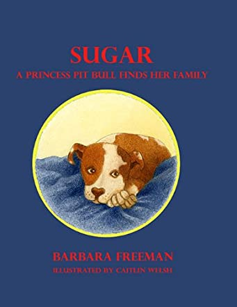 Sugar: A Princess Pit Bull Finds Her Family