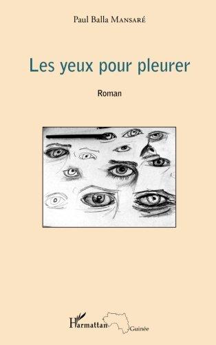 Les yeux pour pleurer: Roman (French Edition)