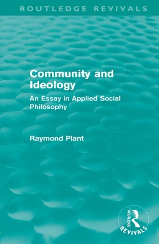 Community and Ideology (Routledge Revivals): An Essay in Applied Social Philosphy