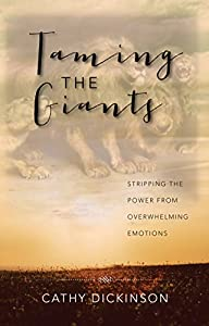 Taming the Giants: Stripping the Power from Overwhelming Emotions