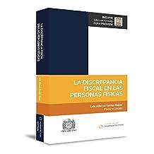 La discrepancia fiscal en las personas físicas (Primera Edición 2018)