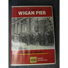 The Road to Wigan Pier: Complete & Unabridged